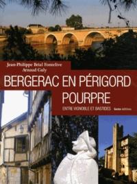 Jean-Philippe Brial Fontelive et Arnaud Galy - Bergerac en Périgord pourpre - Entre vignoble et bastides.