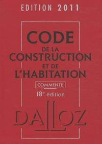 Jean-Philippe Brouant - Code de la construction et de l'habitation 2011 commenté.