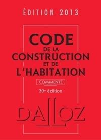 Jean-Philippe Brouant et Sabine Bertolaso - Code de la construction et de l'habitation 2013.