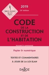 Jean-Philippe Brouant et Alice Fuchs-Cessot - Code de la construction et de l'habitation annoté et commenté.