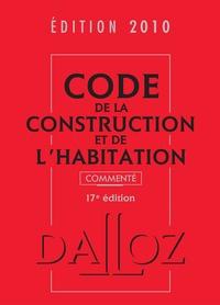 Jean-Philippe Brouant - Code de la construction et de l'habitation commenté 2010.