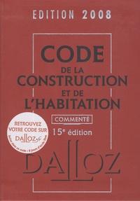 Jean-Philippe Brouant - Code de la construction et de l'habitation commenté.