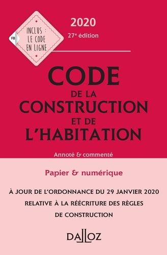 Jean-Philippe Brouant et Alice Fuchs-Cessot - Code de la construction et de l'habitation - Annoté et commenté.
