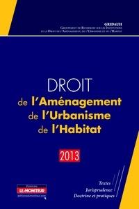 Jean-Philippe Brouant et Etienne Fatôme - Droit de l'aménagement, de l'urbanisme, de l'habitat.