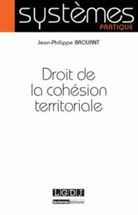 Jean-Philippe Brouant - Droit de la cohésion territoriale.