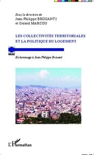 Jean-Philippe Brouant - Les collectivités territoriales et la politique du logement - En hommage à Jean-Philippe Brouant.