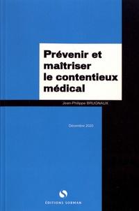 Jean-Philippe Brugnaux - Prévenir et maîtriser le contentieux médical.
