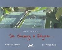 Jean-Philippe Burnel et Marie-Laure Fitamant - De Cherbourg à Valognes... - Carnet de route.