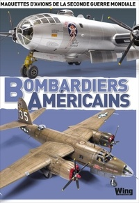 Jean-Philippe Camus et José Brito - Bombardiers américains - Maquettes d'avions de la Seconde Guerre mondiale.