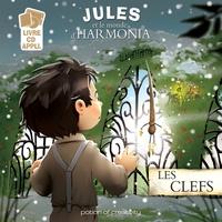 Jean-Philippe Carboni et Florian Gustin - Jules et le monde d'Harmonia Episode 2 : Les clefs. 1 CD audio