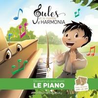 Jean-Philippe Carboni et Mathieu Mante - Jules et le monde d'Harmonia Episode 4 : Le piano.