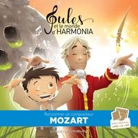 Jean-Philippe Carboni et Mathieu Mante - Jules et le monde d'Harmonia Episode 6 : Mozart. 1 CD audio