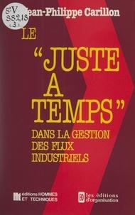 Jean-Philippe Carillon - Le juste à temps dans la gestion des flux industriels.