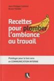 Jean-Philippe Cathelin et Bruno Tilliette - Recettes pour plomber l'ambiance au travail - Plaidoyer pour le bon sens en communication interne.