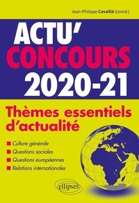 Téléchargeur de livre pdf en ligne Actu' concours  - Thèmes essentiels d'actualité par Jean-Philippe Cavaillé CHM DJVU iBook