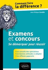 Jean-Philippe Cavaillé - Examens et concours : Se démarquer pour réussir.