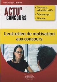 Jean-Philippe Cavaillé - L'entretien de motivation aux concours.