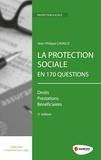Jean-Philippe Cavaillé - La protection sociale en 170 questions - Droits, prestations, bénéficiaires.