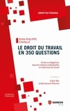 Jean-Philippe Cavaillé - Le droit du travail en 350 questions - Droits et obligations dans les relations individuelles et collectives de travail.