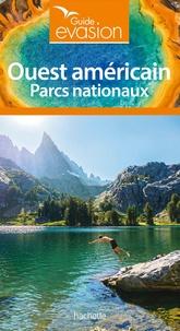 Jean-Philippe Cavaillez et Delphine Givord - Ouest Américain - Parc nationaux.