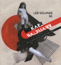 Jean-Philippe Cazier - Les collages de Karl Waldmann.