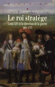 Téléchargement gratuit d'ebook de text mining Le roi stratège  - Louis XIV et la direction de la guerre (1661-1715) CHM ePub PDF