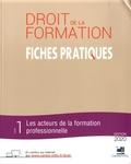 Jean-Philippe Cépède et Patrice Guézou - Droit de la formation - Fiches Pratiques - Pack en 2 volumes : Volume 1, Les acteurs de la formation professionnelle ; Volume 2, Les dispositifs de la formation professionnelle.