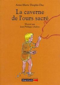 Jean-Philippe Chabot et Anne-Marie Desplat-Duc - La caverne de l'ours sacré.