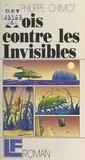 Jean-Philippe Chimot - Trois contre les invisibles.