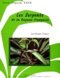 Jean-Philippe Chippaux - Les Serpents de la Guyane française.