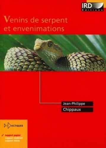Jean-Philippe Chippaux - Venins de serpent et envenimations.