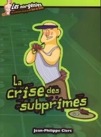Jean-Philippe Clerc - La crise des subprimes.