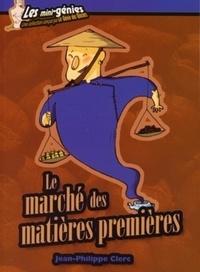 Jean-Philippe Clerc - Le marché des matières premières.