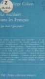 Jean-Philippe Colson - Le nucléaire sans les Français - Qui décide, qui profite ?.