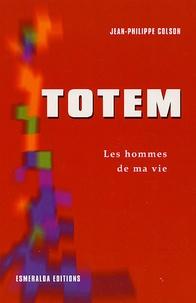 Jean-Philippe Colson - Totem - Les hommes de ma vie.