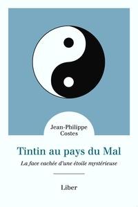 Jean-Philippe Costes - Tintin au pays du mal - La face cachée d'une étoile mystérieuse.