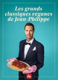 Jean-Philippe Cyr - Les grands classiques véganes de Jean-Philippe.