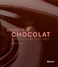 Secrets chocolat - Jean-Philippe Darcis |