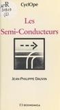 Jean-Philippe Dauvin - Les Semi-conducteurs.