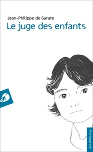Le juge des enfants - Jean-Philippe de Garate pdf epub
