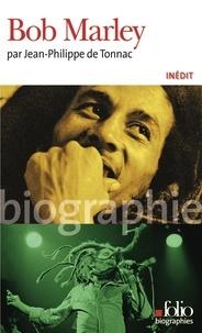 Jean-Philippe de Tonnac - Bob Marley.