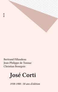 Jean-Philippe de Tonnac - José Corti, 1938-1988, 50 ans d'édition.