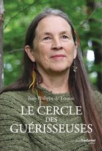 Jean-Philippe de Tonnac - Le cercle des guérisseuses - Le cercle des guérisseuses.