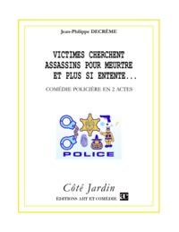 Jean-Philippe Decrème - Victimes cherchent assassins pour meurtre et plus si entente... ou Meurtre à l'autruche Bleue.