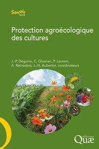 Jean-Philippe Deguine et Caroline Gloanec - Protection agroécologique des cultures.