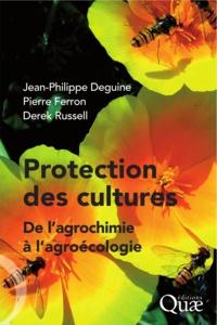 Jean-Philippe Deguine et Pierre Ferron - Protection des cultures : de l'agrochimie à l'agroécologie.
