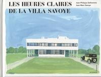 Jean-Philippe Delhomme et Jean-Marc Savoye - Les heures claires de la Villa Savoye.