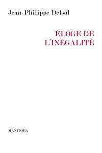 Jean-Philippe Delsol - Eloge de l'inégalité.