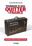 Jean-Philippe Delsol - Pourquoi je vais quitter la France.