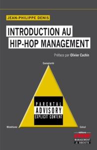 Jean-Philippe Denis - Introduction au hip-hop management.